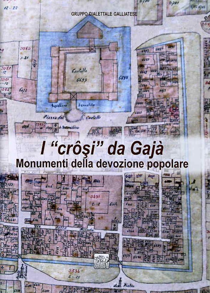 I crôsi da Gajà - Monumenti della devozione popolare